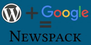 WordPress and Google are partnering to create the Newspack Content Management System CMS small publishers news posting inexpensive web design columbia mo