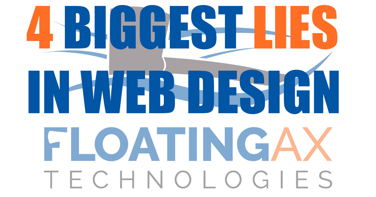 4 Biggest Lies in Web Design and Digital Marketing Website Design Search Engine Optimization SEO Social Media SMM SEM Columbia Missouri Floating Ax