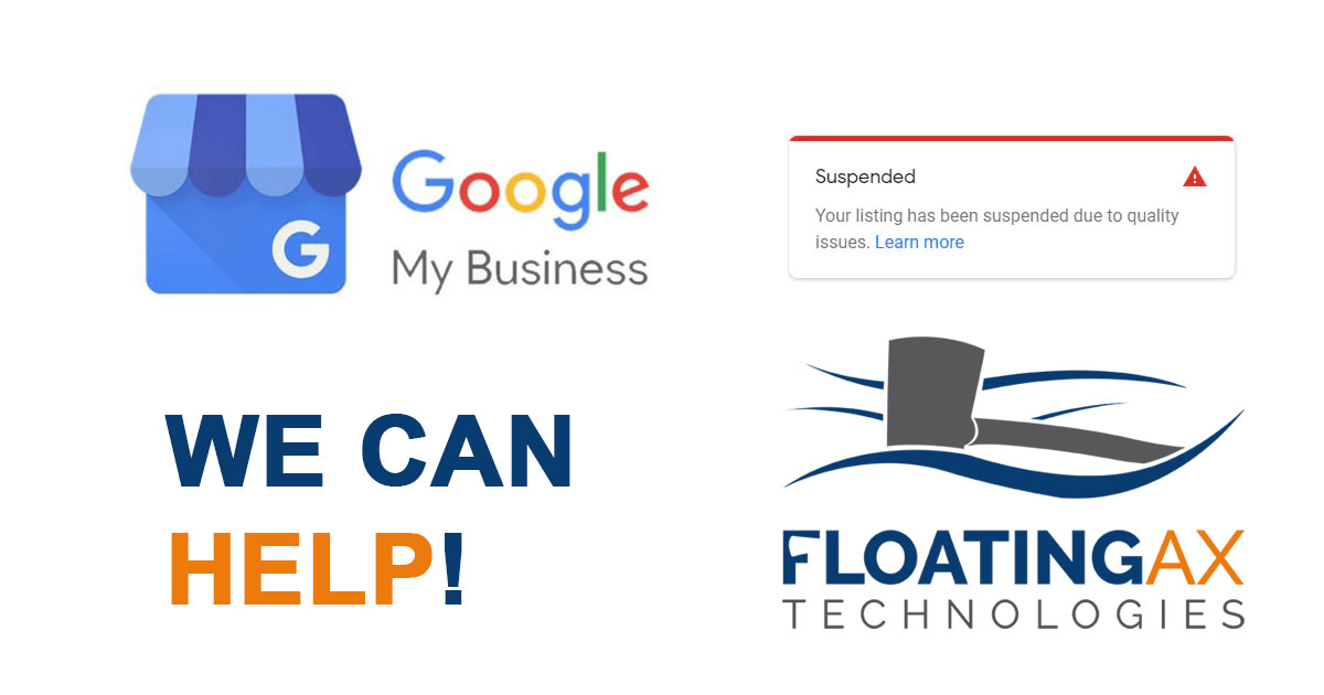Google My Business Profile Account Suspended Floating Ax Technologies Can Help Reinstate Website Design Digital Marketing Custom Software Development Columbia Missouri