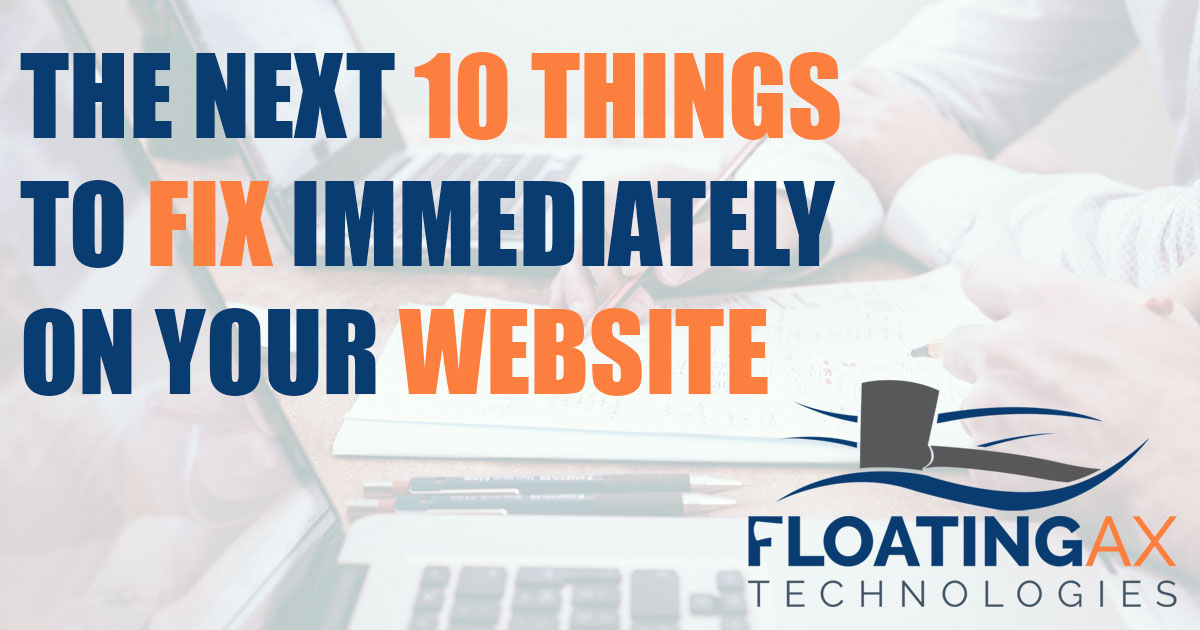Next 10 Ten Things to Fix on your Website Web Design Floating Ax Technologies Webdesign Digital Marketing Advertising Agency Columbia Missouri